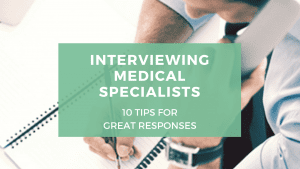 Interviewing medical specialists – 10 tips for great responses