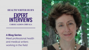 Meet Carole Alison Chrvala, Medical Writer