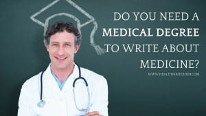Do you need a medical degree to write about medicine?