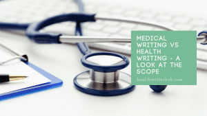 Medical writing vs health writing – a look at the scope