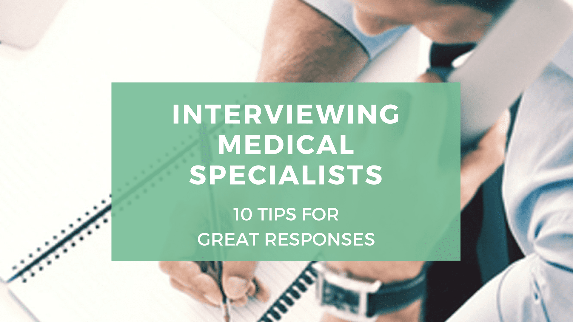 interviewing medical specialists