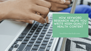 How keyword research helps you write high-quality health content