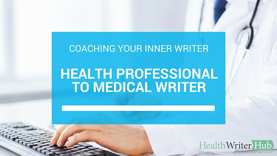 coaching your inner writer - from health professional to medical writer
