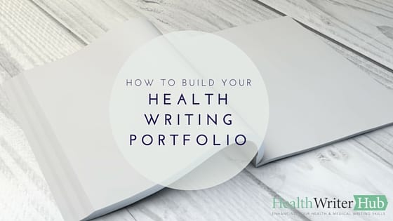 how to build your health writing portfolio