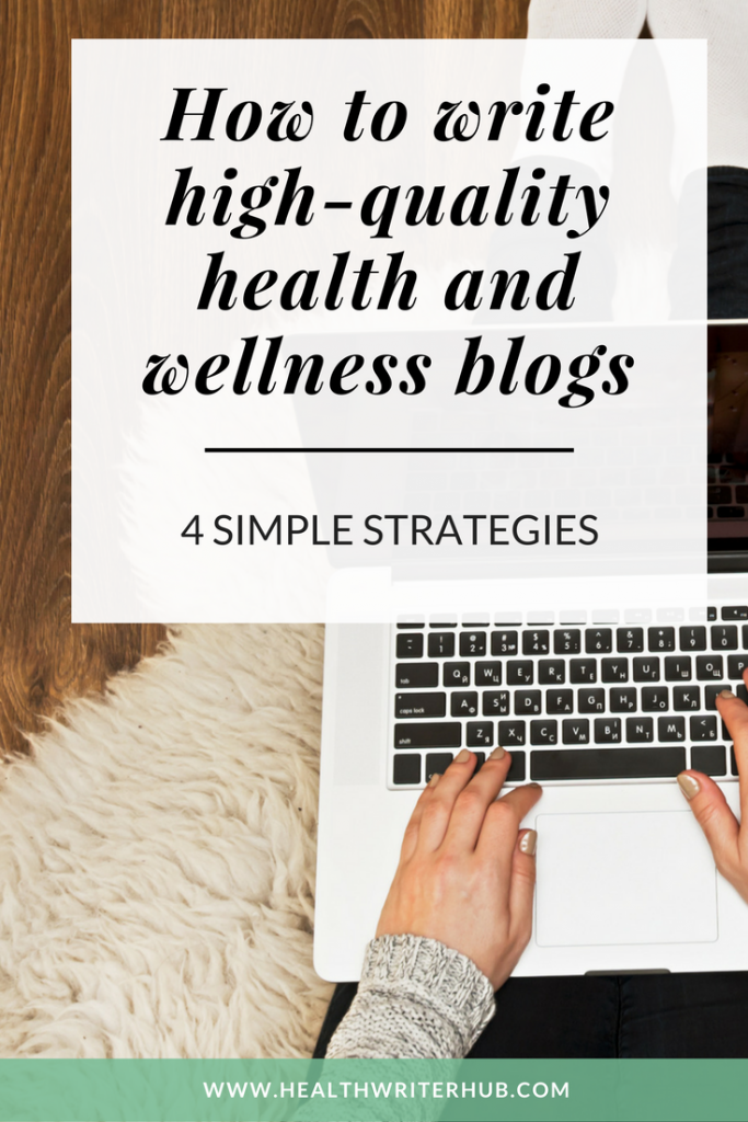 How to write high-quality health and wellness blogs- 4 simple strategies