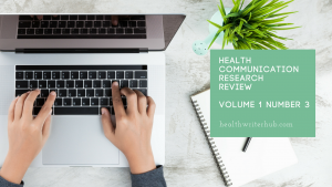 Health Communication Research Review – Volume 1, Number 3