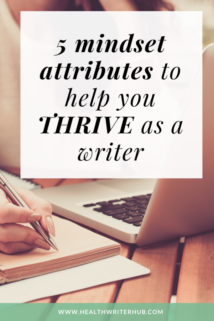 5 mindset attributes to help you thrive as a writer