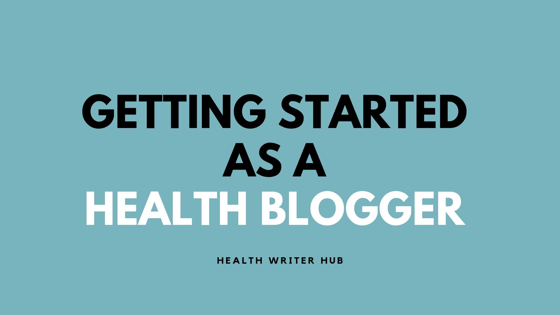 getting started as a health blogger
