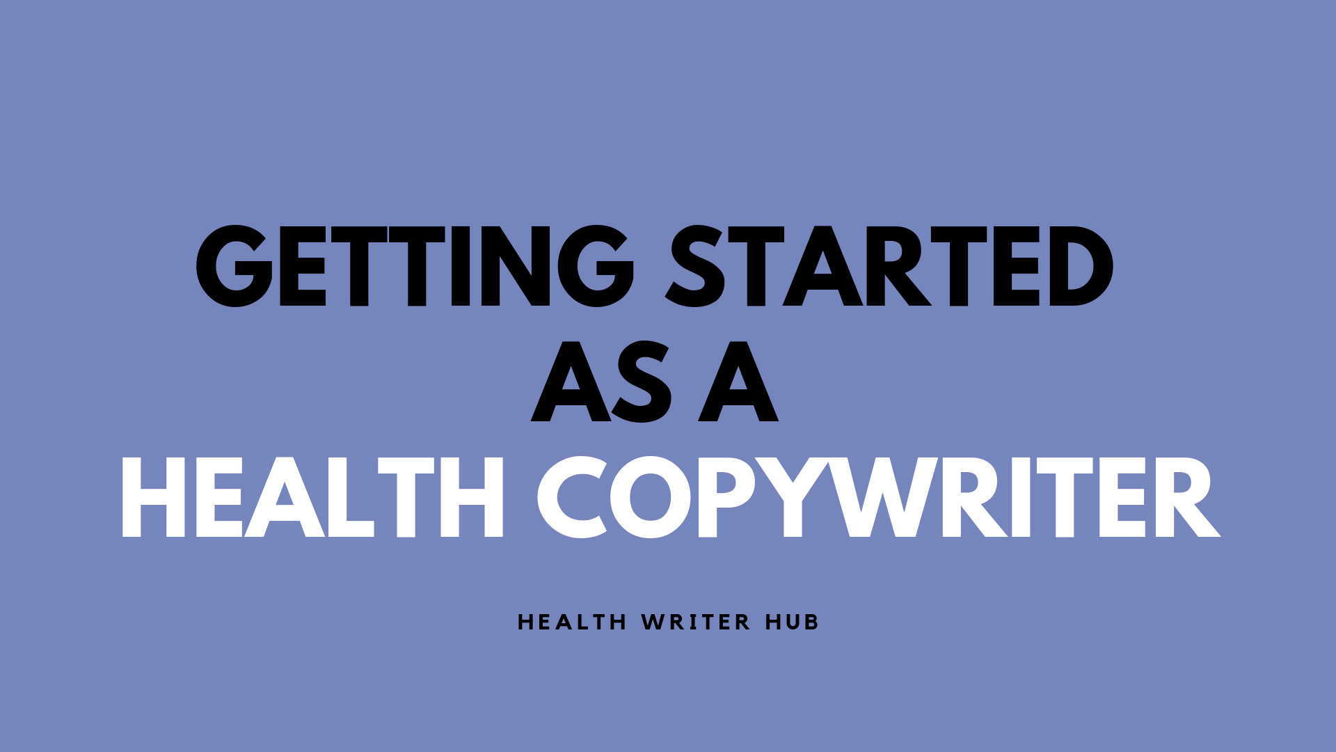 getting started as a health copywriter