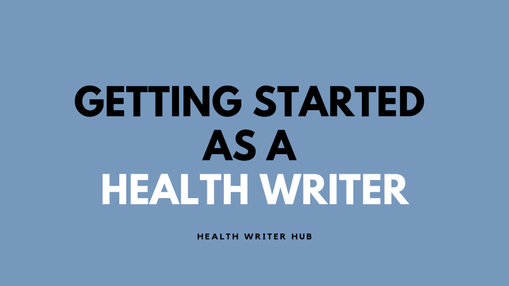 getting started as a health writer