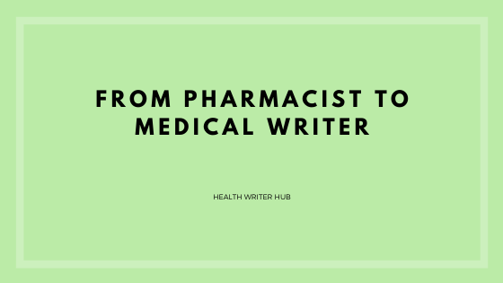 from pharmacist to medical writer