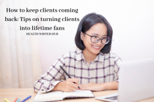 How to keep clients coming back: Tips on turning clients into lifetime fans