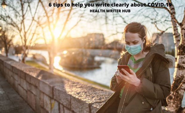 6 tips to help you write clearly about COVID-19